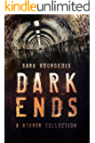 Dark Ends: A Horror Collection