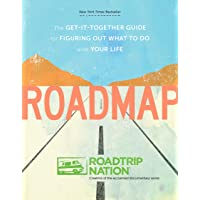Roadmap: The Get-It-Together Guide for Figuring Out What to Do with Your Life (Book...