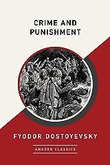 Crime and Punishment (AmazonClassics Edition) Kindle Edition