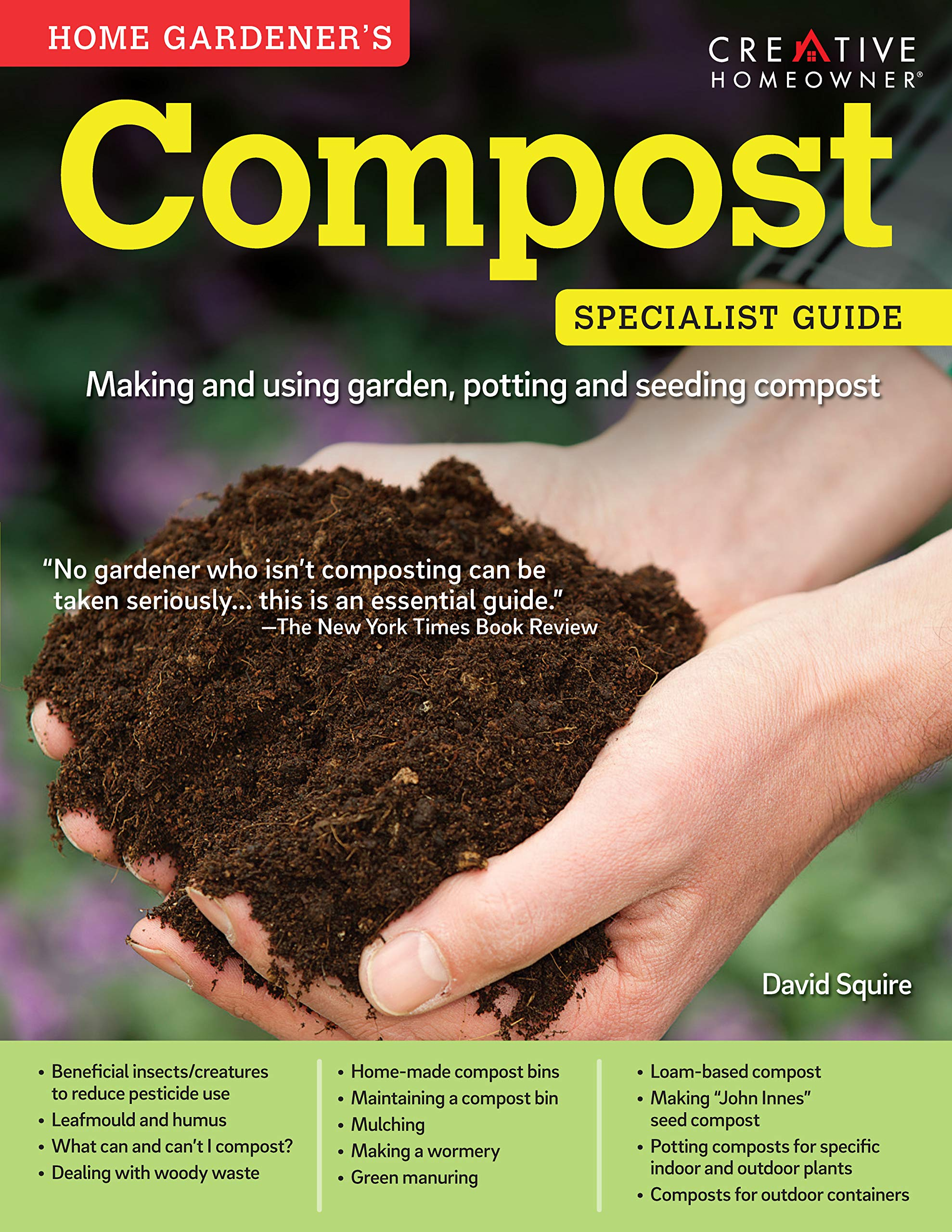Home Gardeners Compost: Making and Using Garden, Potting ...