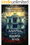 The Haunting of RedRise House: Ghosts and Haunted Houses