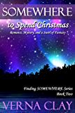 SOMEWHERE to Spend Christmas (Finding SOMEWHERE Series Book 2)