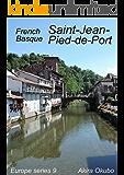 サン・ジャン・ピエ・ド・ポー写真集・フレンチ-バスク(撮影数90):ヨーロッパシリーズ9