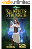 Knight's Struggle: Age Of Magic - A Kurtherian Gambit Series (Tales of the Wellspring Knight Book 2)