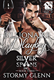 Billionaire Playboy [Silver Spoons Inc. 3] (The Stormy Glenn ManLove Collection)