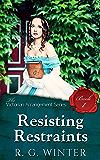 Resisting Restraints - A Victorian Romance Novella (The Victorian Arrangement Series Book 1)