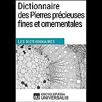Dictionnaire des Pierres précieuses fines et ornementales: (Les Dictionnaires d'Universalis) (French Edition)