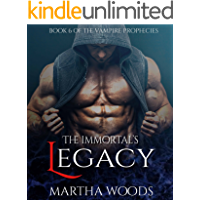 The Immortal's Legacy (The Vampire Prophecies Book 6) (English Edition)
