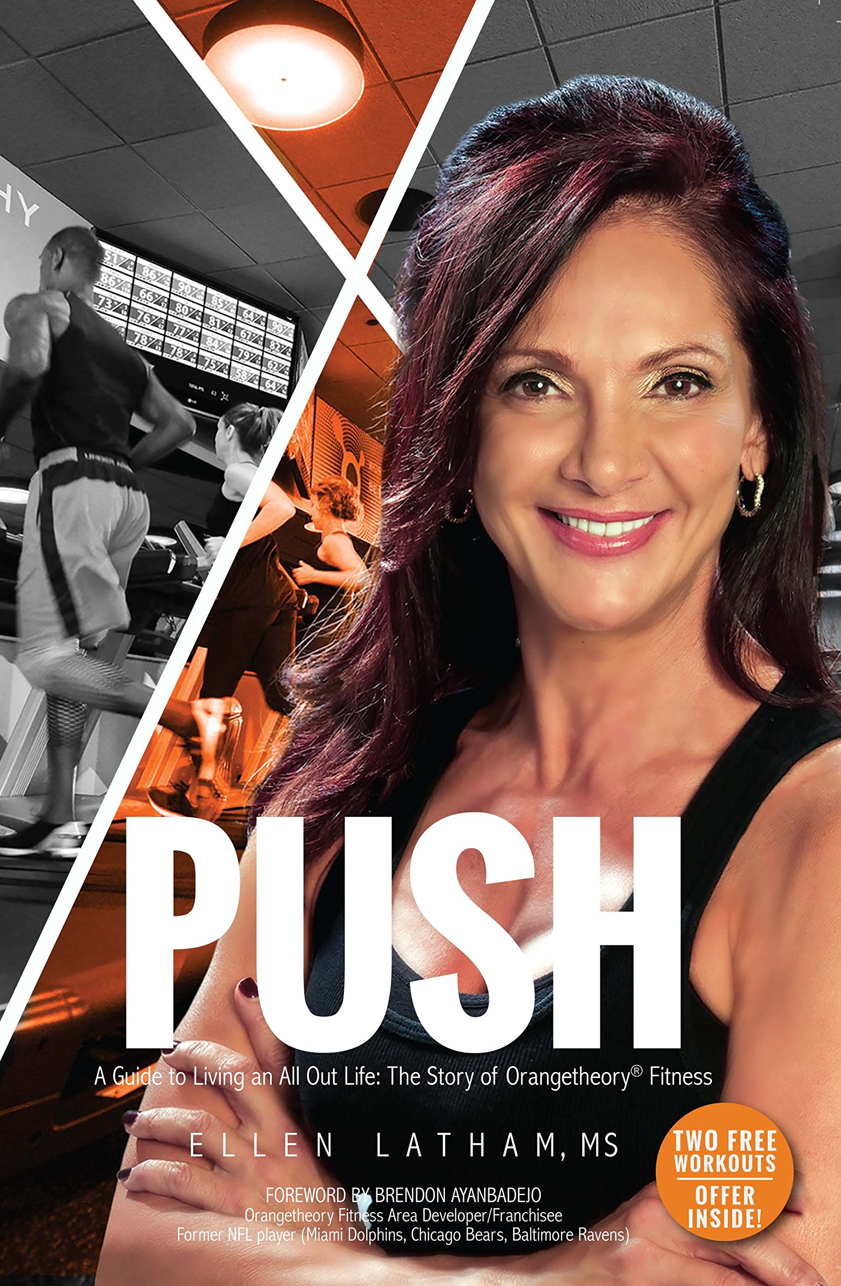 PUSH - A Guide to Living an All Out Life: The Story of Orangetheory Fitness PDF