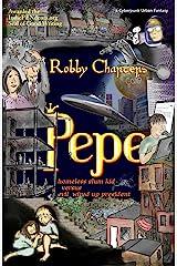 Pepe: homeless slum kid versus evil wired up president (a cyberpunk urban fantasy) Kindle Edition