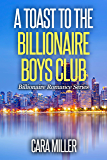 A Toast to the Billionaire Boys Club (Billionaire Romance Book 29) (English Edition)