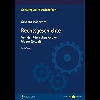 Rechtsgeschichte: Von der Römischen Antike bis zur Neuzeit (Schwerpunkte Pflichtfach) (German Edition)