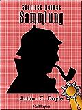 Sherlock Holmes – Sammlung: Alle Geschichten und Romane - Illustriert und kommentiert (Sherlock Holmes bei Null Papier) (German Edition)