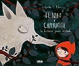 El lobo y Caperucita: La historia jamás contada (Volúmenes singulares)
