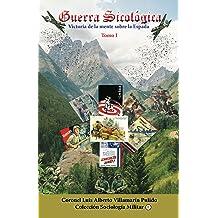 Guerra Sicologica: Victoria de la Mente sobre la ESpada (Coleccion Sociologia Militar nº 1) (Spanish Edition) Mar 9, 2014
