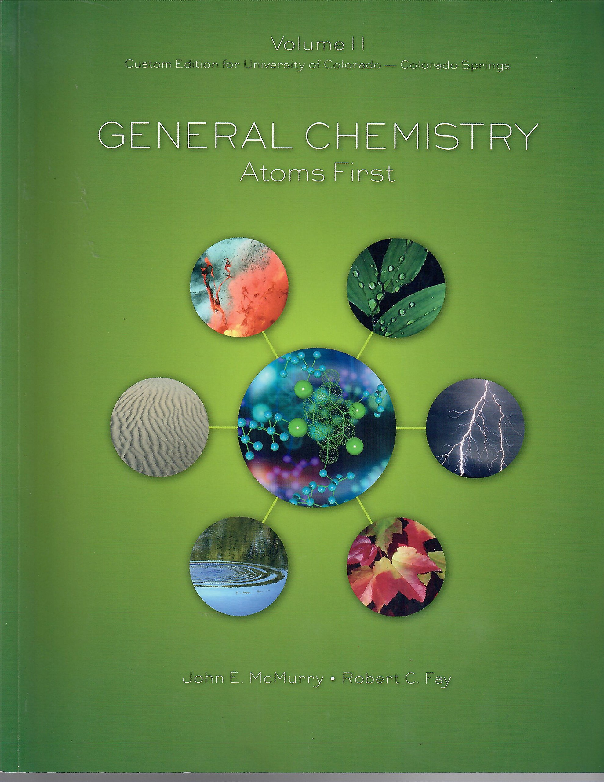 General Chemistry Atoms First Vol. 1: Custom Edition for University of  Colorado - Colorado Springs: Robert C. Fay, John E. McMurry: 9781269632614:  ...