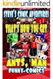 That's How You Get Ants, Man! (Steve's Comic Adventures Book 5) (English Edition)
