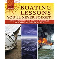 Boating Lessons You'll Never Forget: Safety, Emergency and Survival Techniques from Real-Life Disaster Stories (Fox Chapel Publishing) Avoiding Rocks, Bad Weather, & More (Essential Guide to Boating)