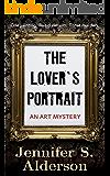 The Lover's Portrait: An Art Mystery (Adventures of Zelda Richardson Book 2)