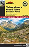 Top Trails Yellowstone & Grand Teton National Parks: 46 Must-Do Hikes for Everyone