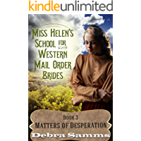 Mail Order Bride: Miss Helen's School for Western Brides: Book 3 - Matters of Desperation - Clean and Wholesome Historical Romance (Mail Order Bride:  Miss Helen's School for Western Brides)