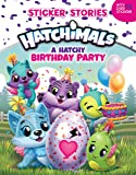 A Hatchy Birthday Party