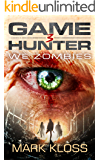 We Zombies: A Dystopian Action Adventure (Game Hunter Book 3)