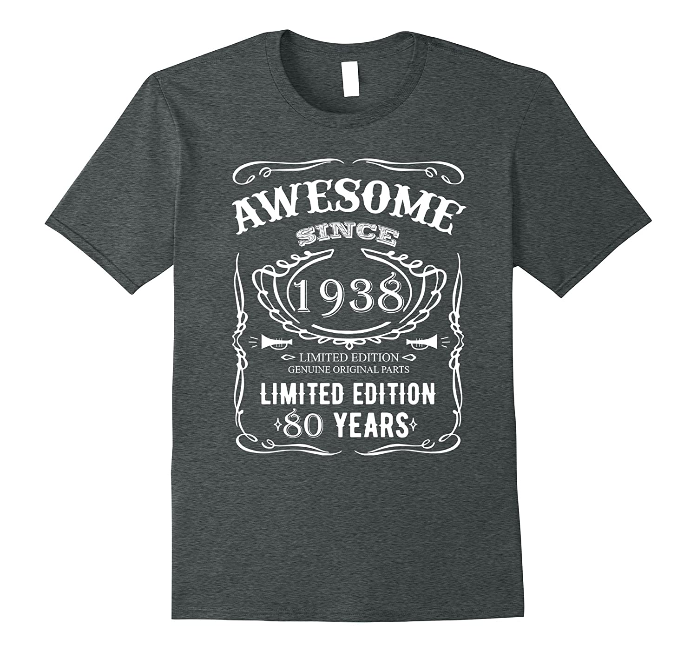 80th Birthday Shirt 80 Happy Eighty Years Old 1938 Gift-RT