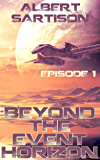Beyond the Event Horizon Episode One