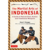 The Martial Arts of Indonesia: A Guide to Pencak Silat, Kuntao and Traditional Weapons (English Edition)