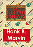Hank B. Marvin - Guitar Greats, the 1982 BBC Interview (Guitar Greats, The 1982 BBC Interviews Book 4)