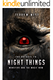 Monsters and the Magic Now: The Prequel to Night Things (The Magic Now Series Book 0)