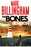 The Bones Beneath: Tom Thorne Novels, 12