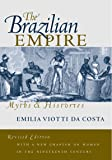 The Brazilian Empire: Myths and Histories