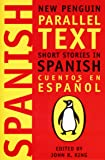 Spanish Short Stories: Cuentos En Espanol (New Penguin Parallel Text Series): 0