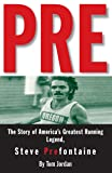 Pre: The Story of America's Greatest Running
