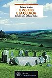 Il vischio e la quercia: Spiritualità celtica nell'Europa druidica