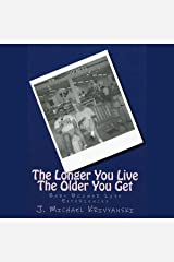 The Longer You Live The Older You Get: Baby Boomer Life Experiences Audible Audiobook