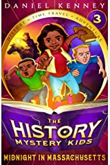 The History Mystery Kids 3: Midnight in Massachusetts (A time travel adventure for children ages 9-12) Kindle Edition