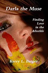 Darla the Muse: Finding Love in the Afterlife Kindle Edition