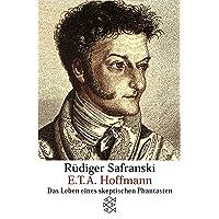E.T.A. Hoffmann: Das Leben eines skeptischen Phantasten