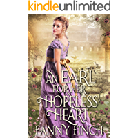 An Earl for her Hopeless Heart: A Clean & Sweet Regency Historical Romance Book