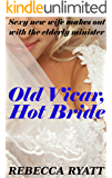 Old Vicar, Hot Bride: Sexy New Wife Makes Out With The Elderly Minister (Romping With Wrinklies)