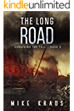 The Long Road: Book 6 of the Thrilling Post-Apocalyptic Survival Series: (Surviving the Fall Series - Book 6)
