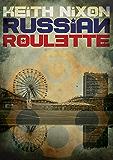 Russian Roulette: A unique crime thriller... (Konstantin Book 1) (English Edition)