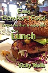 Easy Comfort Food (Vol 2) Lunch: forget the diet & enjoy life (Easy Comfort Food Series) Kindle Edition