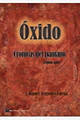 Óxido (Crónicas del pantano nº 2) (Spanish Edition) Kindle Edition