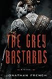 The Grey Bastards: A Novel (The Lot Lands)