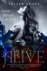 Alive (The Ghost of Cambria Book 1) Kindle Edition