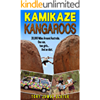 Kamikaze Kangaroos! 20,000 Miles Around Australia: A Comedy Memoir (Adventure Without End Book 3)